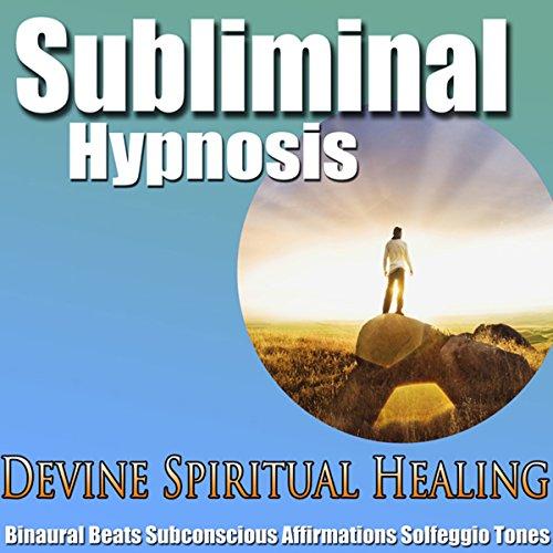 Divine Spiritual Healing Subliminal Hypnosis audiobook cover art