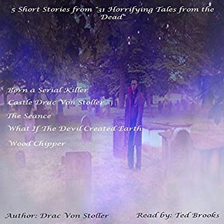 5 Short Stories from '31 Horrifying Tales from the Dead': Born a Serial Killer, Castle Drac Von Stoller, and More audiobook cover art