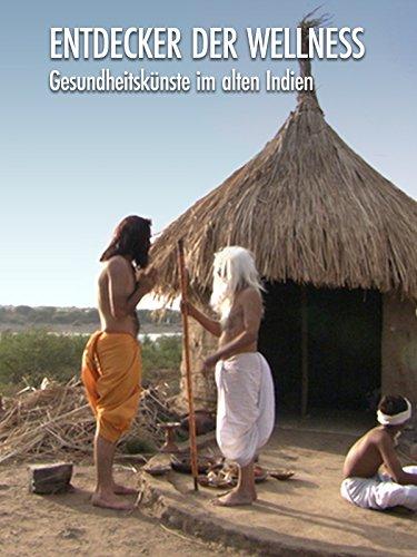 Entdecker der Wellness - Gesundheitskünste im alten Indien