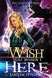 Wish You Weren't Here (The Steel City Genie Book 2)