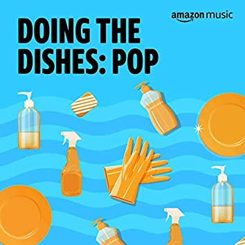 Doing The Dishes: Pop