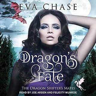 Dragon's Fate     The Dragon Shifter's Mates Series, Book 4              Auteur(s):                                                                                                                                 Eva Chase                               Narrateur(s):                                                                                                                                 Joe Arden,                                                                                        Felicity Munroe                      Durée: 6 h et 6 min     1 évaluation     Au global 4,0