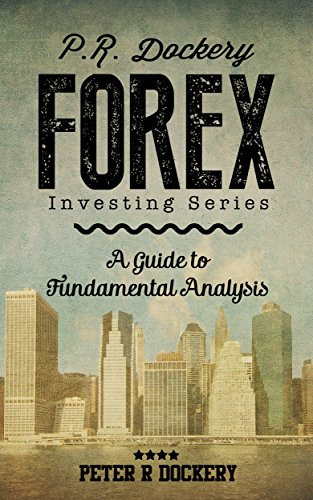 Forex: A Guide to Fundamental Analysis (Forex Series Book 2) (English Edition)