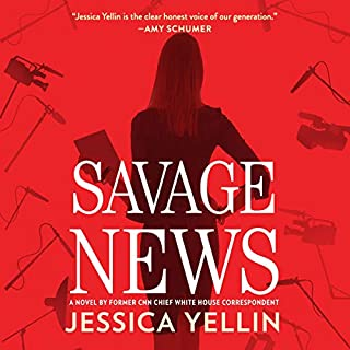 Savage News                   Written by:                                                                                                                                 Jessica Yellin                               Narrated by:                                                                                                                                 Jessica Yellin                      Length: 10 hrs and 5 mins     1 rating     Overall 5.0