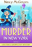 Murder In New York: A Paranormal Witch Cozy Mystery (A Bluebell Knopps Witch Cozy Mystery Book 6) (English Edition)