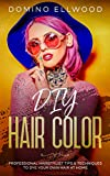 DIY Hair Color: Professional Hairstylist Tips & Techniques To Dye Your Own Hair At Home