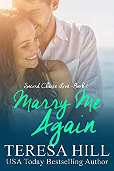 Marry Me Again (Second Chance Love - Book 1) by [Teresa Hill]