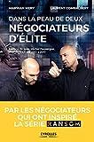 Dans la peau de deux négociateurs d'élite - Par les négociateurs qui ont inspiré la série Ransom. Préface de Jean-Michel Fauvergue, chef du RAID de 2013 à 2017