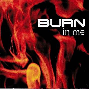 Burn in Me