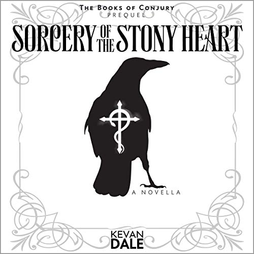 Sorcery of the Stony Heart: A Novella     The Books of Conjury, Book 4              By:                                                                                                                                 Kevan Dale                               Narrated by:                                                                                                                                 Rafe Beckley                      Length: 3 hrs and 6 mins     Not rated yet     Overall 0.0