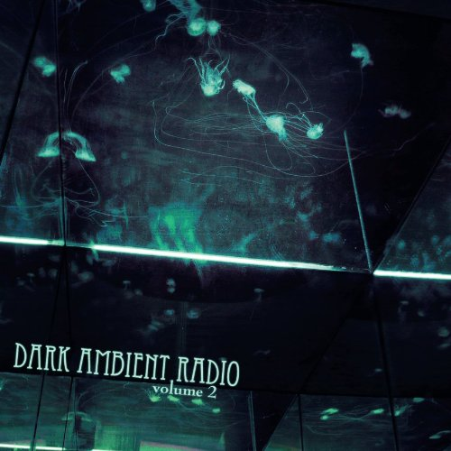 Dark Ambient Radio Vol. 2