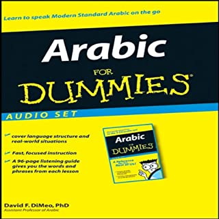 Arabic For Dummies     Audio Set              By:                                                                                                                                 David F. DiMeo                               Narrated by:                                                                                                                                 Osama Abu Eledum,                                                                                        Becky Wilmes                      Length: 3 hrs and 34 mins     4 ratings     Overall 3.8