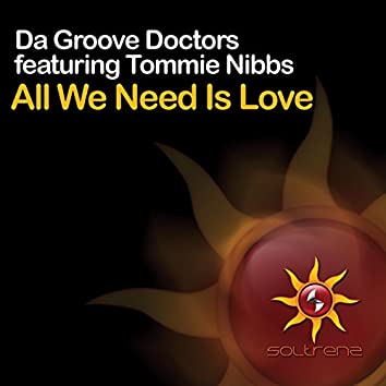 All We Need Is Love (feat. Tommie Nibbs)