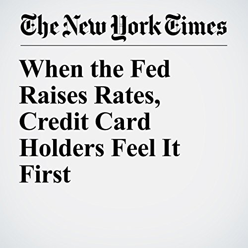 When the Fed Raises Rates, Credit Card Holders Feel It First copertina