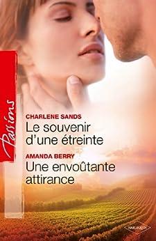 Le souvenir d'une étreinte - Une envoûtante attirance (Passions) (French Edition) by [Amanda Berry, Charlene Sands]