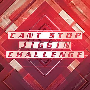 Can't Stop Jiggin (Dance Challenge)