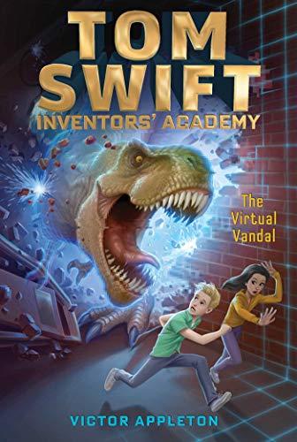 The Virtual Vandal (Tom Swift Inventors' Academy Book 4) (English Edition)