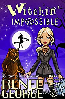 Witchin' Impossible (Witchin' Impossible Cozy Mysteries Book 1) by [Renee George]