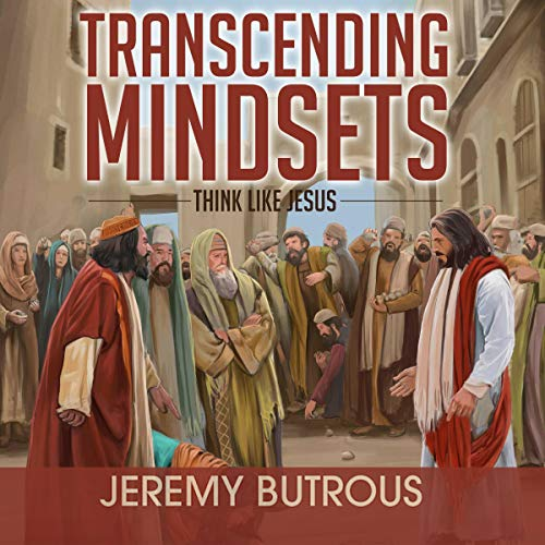 Transcending Mindsets                   By:                                                                                                                                 Jeremy Butrous                               Narrated by:                                                                                                                                 Greg Simms                      Length: 4 hrs and 1 min     Not rated yet     Overall 0.0