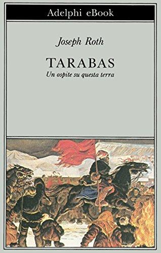 Tarabas: Un ospite su questa terra (Biblioteca Adelphi Vol. 90) (Italian Edition)