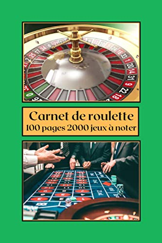 Carnet de roulette: roulette casino,jeux au casino,gagner aux jeux,100 pages pré-remplies pour noter les coups joués et suivre ses jeux au casino, ... et pratique pour les joueurs de casino.