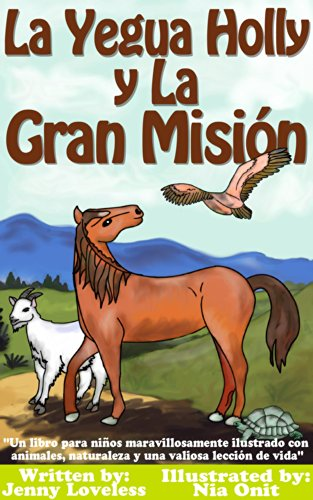 Children S Book La Yegua Holly Y La Gran Misión Libros En Español Para Niños Libros Sobre Caballos Y Animales Cuentos Para Dormir 4 10 Años Books For Kids In Spanish Edition About Horses