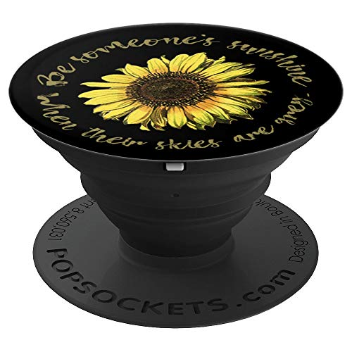 Be Someone's Sunshine When Their Skies Are Grey Sunflower PopSockets Grip and Stand for Phones and Tablets