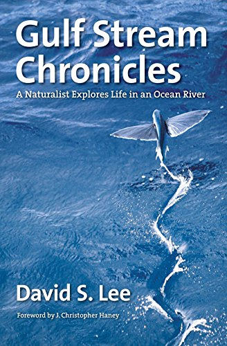 Gulf Stream Chronicles: A Naturalist Explores Life in an Ocean River (English Edition)