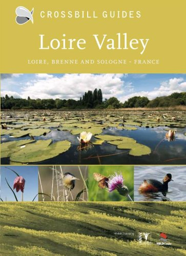 Nature Guide to Loire Valley: Brenne and Sologne: Loire, Brenne and Sologne (Crossbill Guides, Band 11)