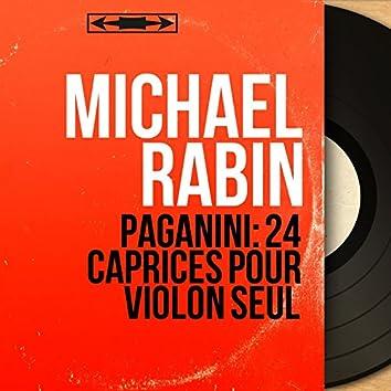 Paganini: 24 Caprices pour violon seul (Mono Version)