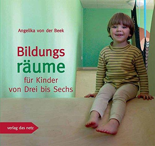 Bildungsräume für Kinder von Drei bis Sechs