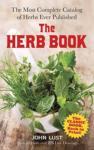 Compare Textbook Prices for The Herb Book: The Most Complete Catalog of Herbs Ever Published Dover Cookbooks Reprint Edition ISBN 9780486781440 by Lust, John