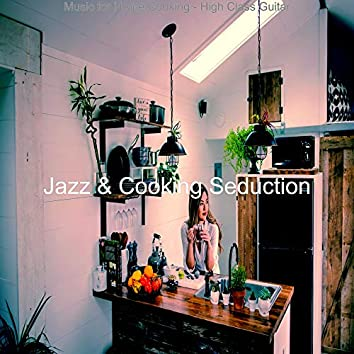 Music for Home Cooking - High Class Guitar
