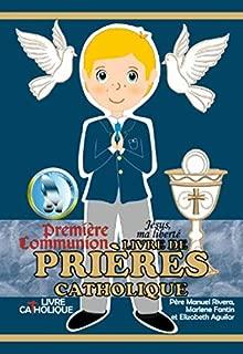 Jésus, ma liberté. Première Communion. LIVRE DE PRIÈRES CATHOLIQUE.