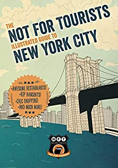 Not For Tourists Illustrated Guide to New York City by [Not For Tourists]