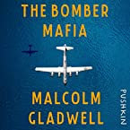 The Bomber Mafia: A Dream, a Temptation, and the Longest Night of the Second World War