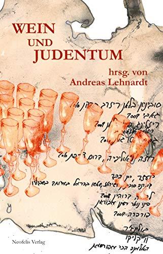 Wein und Judentum (Jüdische Kulturgeschichte in der Moderne 2)
