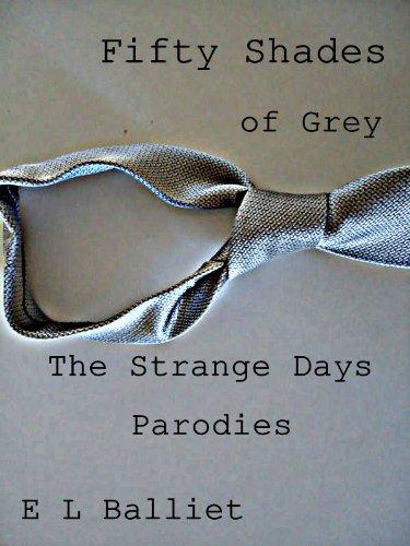 Fifty Shades of Grey: The Strange Days Parodies (English Edition)
