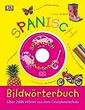 Bildwörterbuch Spanisch-Deutsch: Für Vor- und Grundschulkinder. Über 2.000 Wörter aus