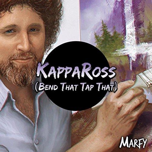 Kappa Ross (Bend That Tap That)