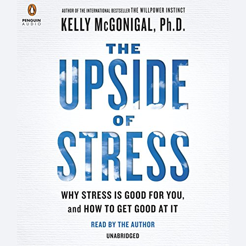 The Upside of Stress audiobook cover art