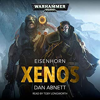 Xenos: Warhammer 40,000     Eisenhorn, Book 1              Written by:                                                                                                                                 Dan Abnett                               Narrated by:                                                                                                                                 Toby Longworth                      Length: 9 hrs and 55 mins     82 ratings     Overall 4.7