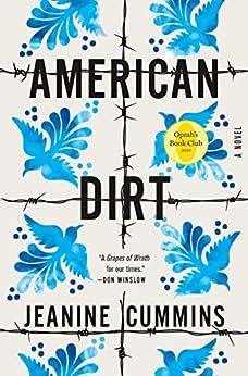 American Dirt (Oprah's Book Club): A Novel by [Jeanine Cummins]