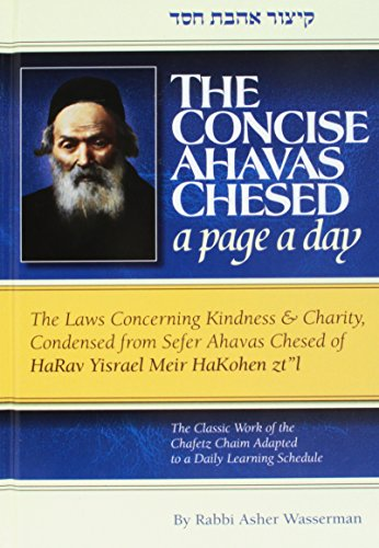 Concise Ahavas Chesed - The Laws Concerning Kindness & Charity, Condensed from Sefer Ahavas Chesed by the Choetz Chaim