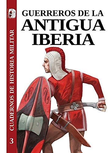 Guerreros de la antigua Iberia: 3 (Cuadernos de Historia militar)