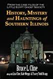 History, Mystery and Hauntings of Southern Illinois