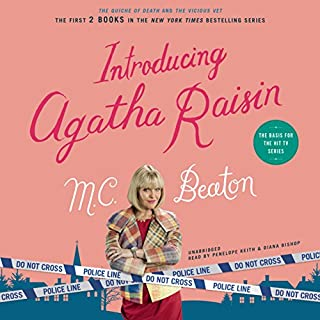 Introducing Agatha Raisin     The Quiche of Death and The Vicious Vet              By:                                                                                                                                 M. C. Beaton                               Narrated by:                                                                                                                                 Penelope Keith,                                                                                        Diana Bishop                      Length: 11 hrs and 39 mins     180 ratings     Overall 4.4