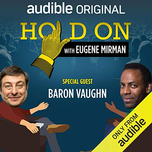 Ep. 16: Baron Vaughn Releases His Inner Conflict (Hold On with Eugene Mirman) audiobook cover art