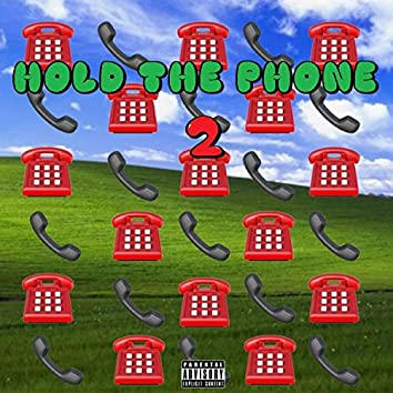 Hold the Phone 2 (feat. Yung Cosmic)