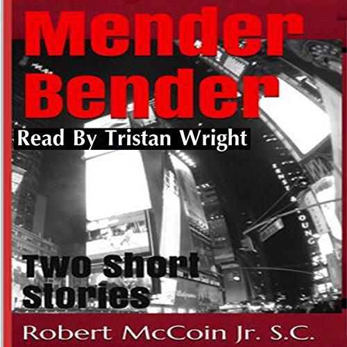 Mender Bender: Two Short Stories audiobook cover art